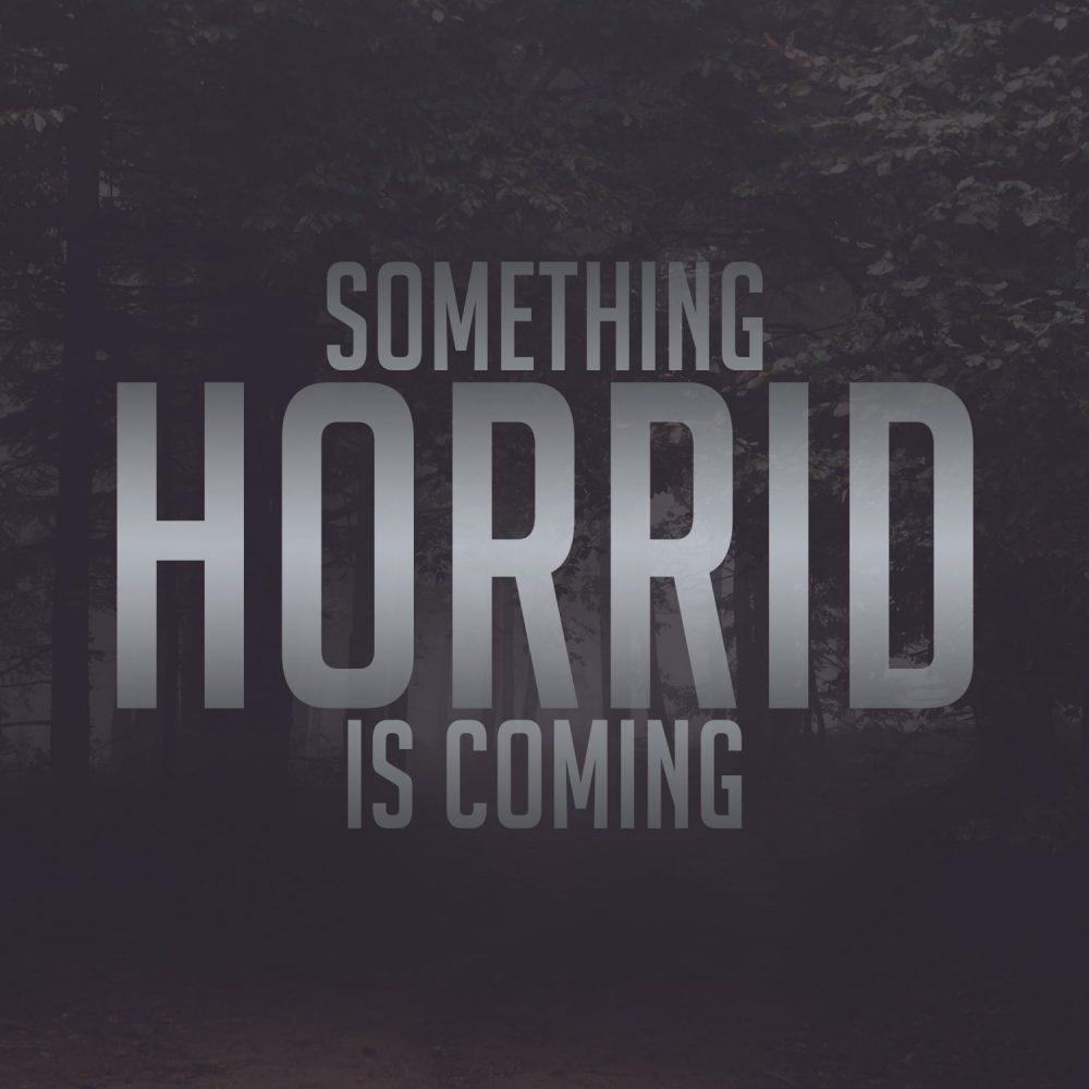 Something Horrid Is Coming Teaser